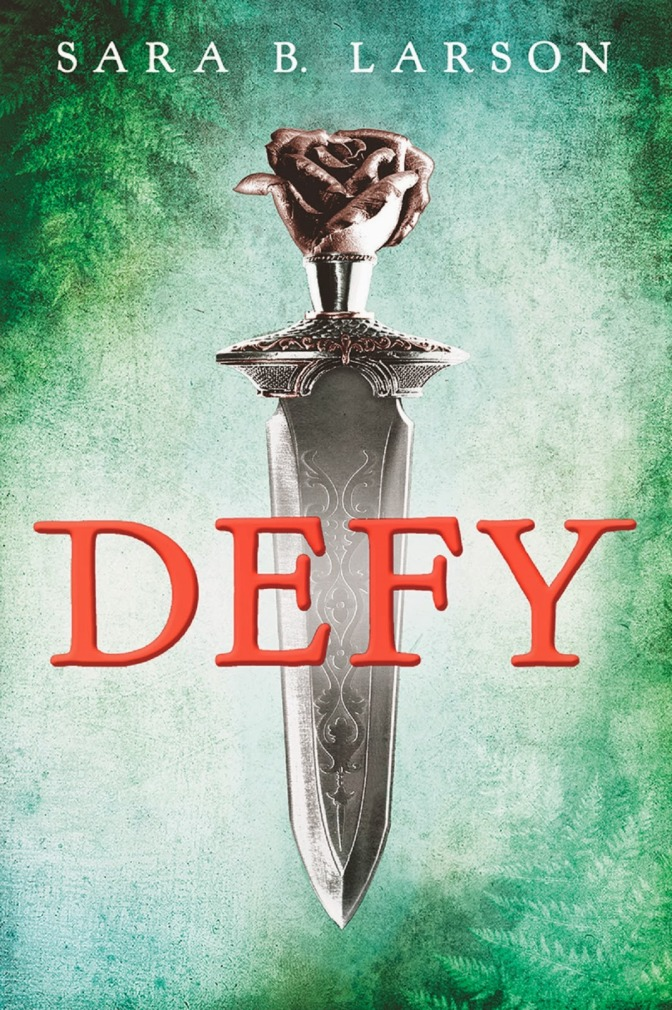 ARC Review: Defy – Sara B. Larson
