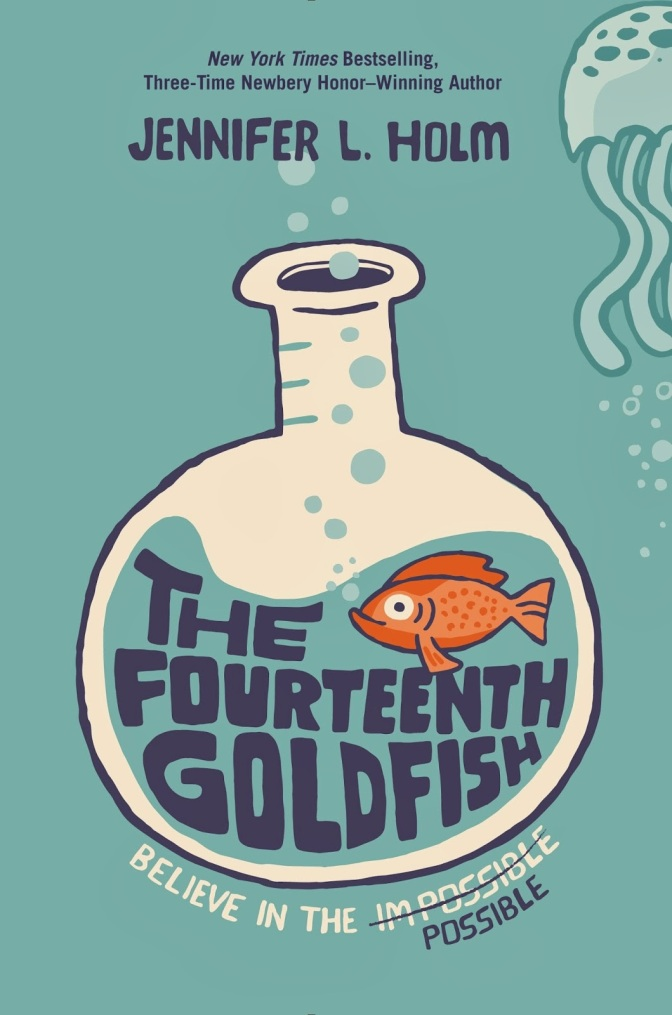 ARC Review – The Fourteenth Goldfish by Jennifer L. Holm